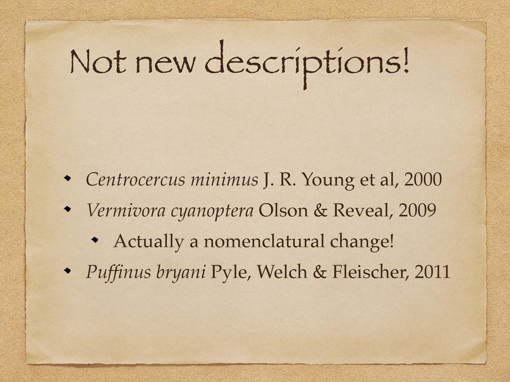Not new descriptions! Centrocercus minimus J. R...
