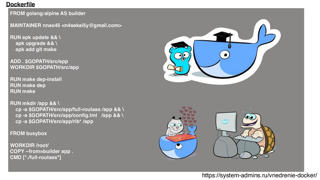 FROM golang:alpine AS builder MAINTAINER nnao45...