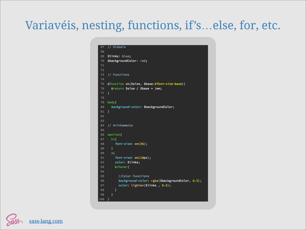 Variavéis, nesting, functions, if's…else, for, ...
