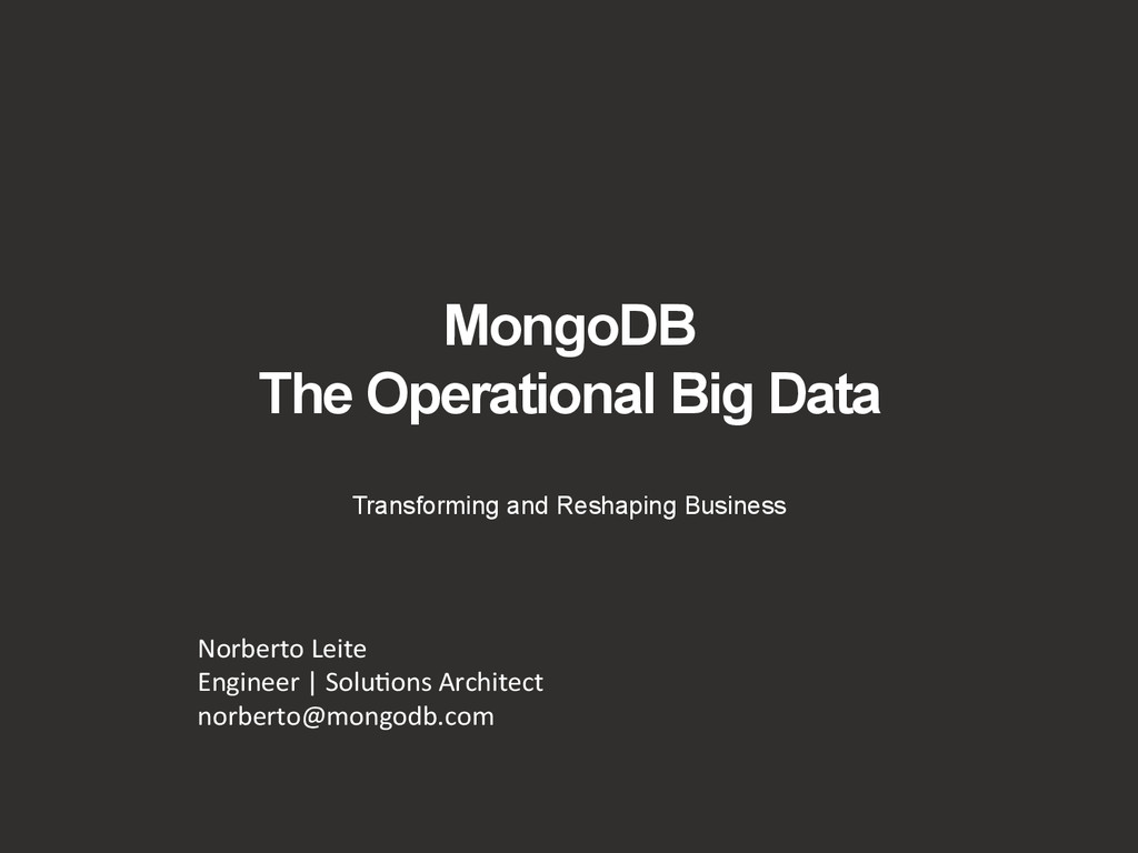 MongoDB The Operational Big Data Transforming a...