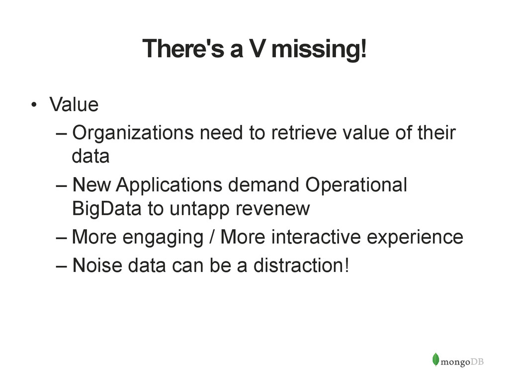 There's a V missing! • Value –Organizations n...