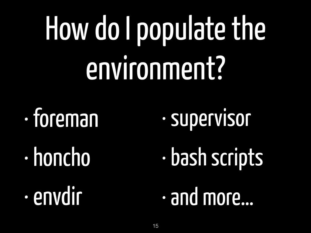 How do I populate the environment? • foreman • ...