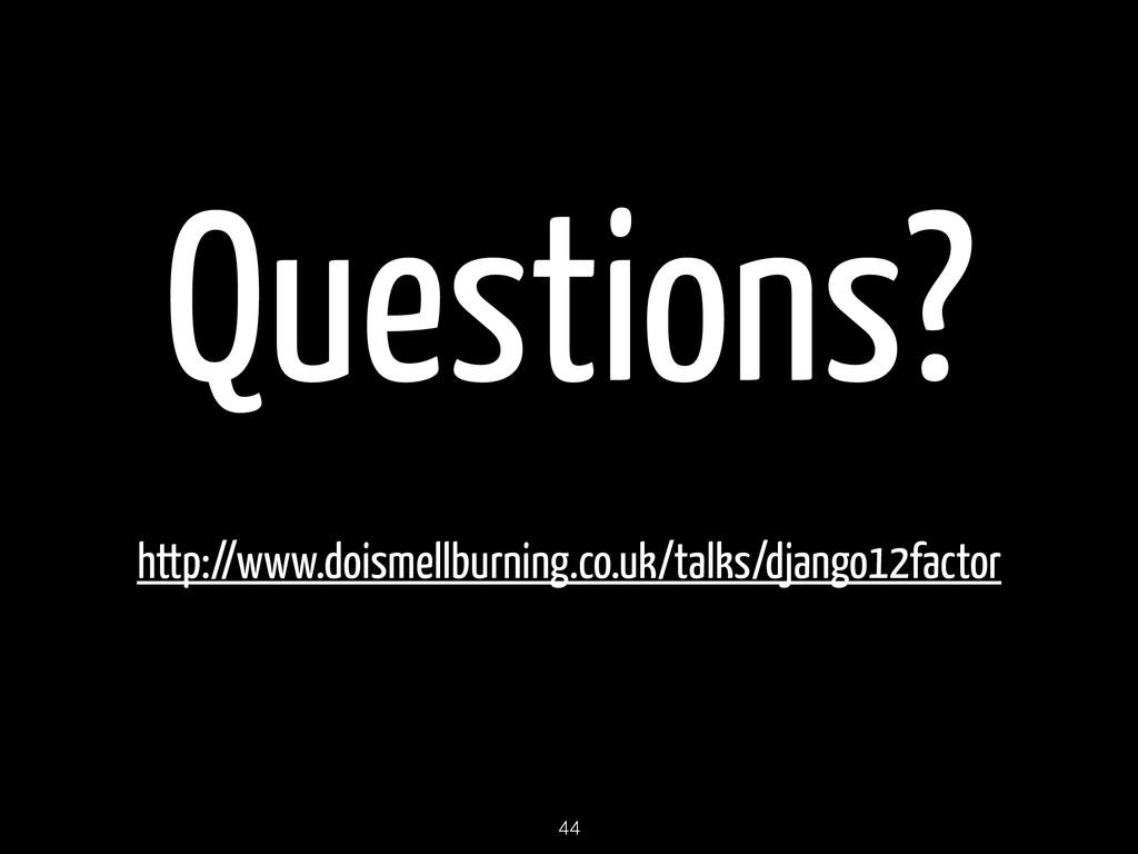Questions? http://www.doismellburning.co.uk/tal...