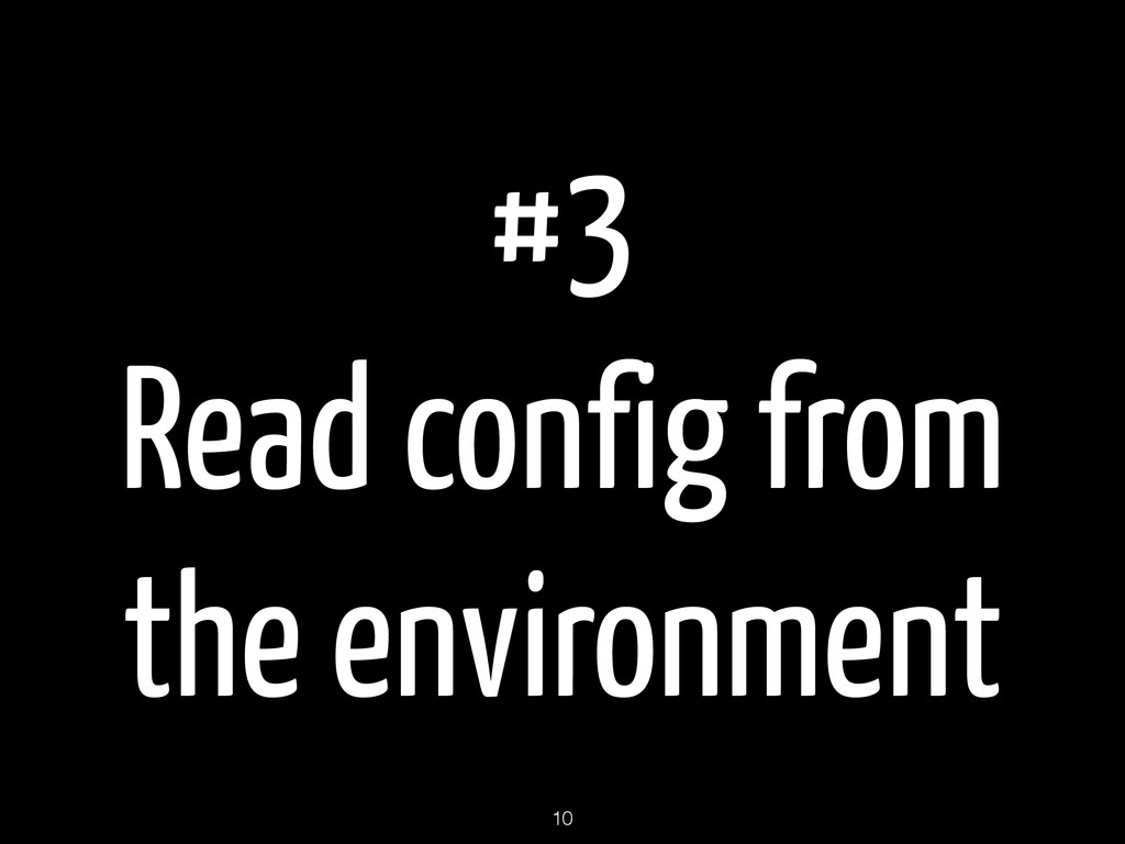 #3 Read config from the environment 10