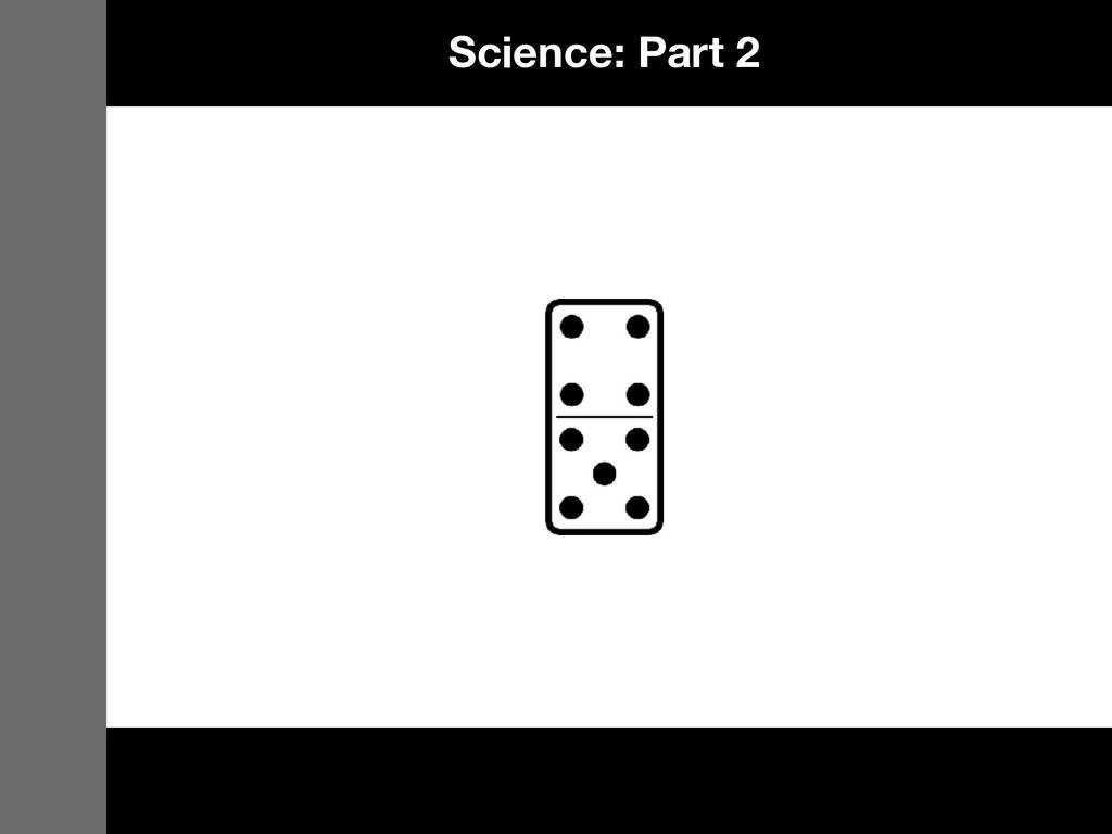 Science: Part 2