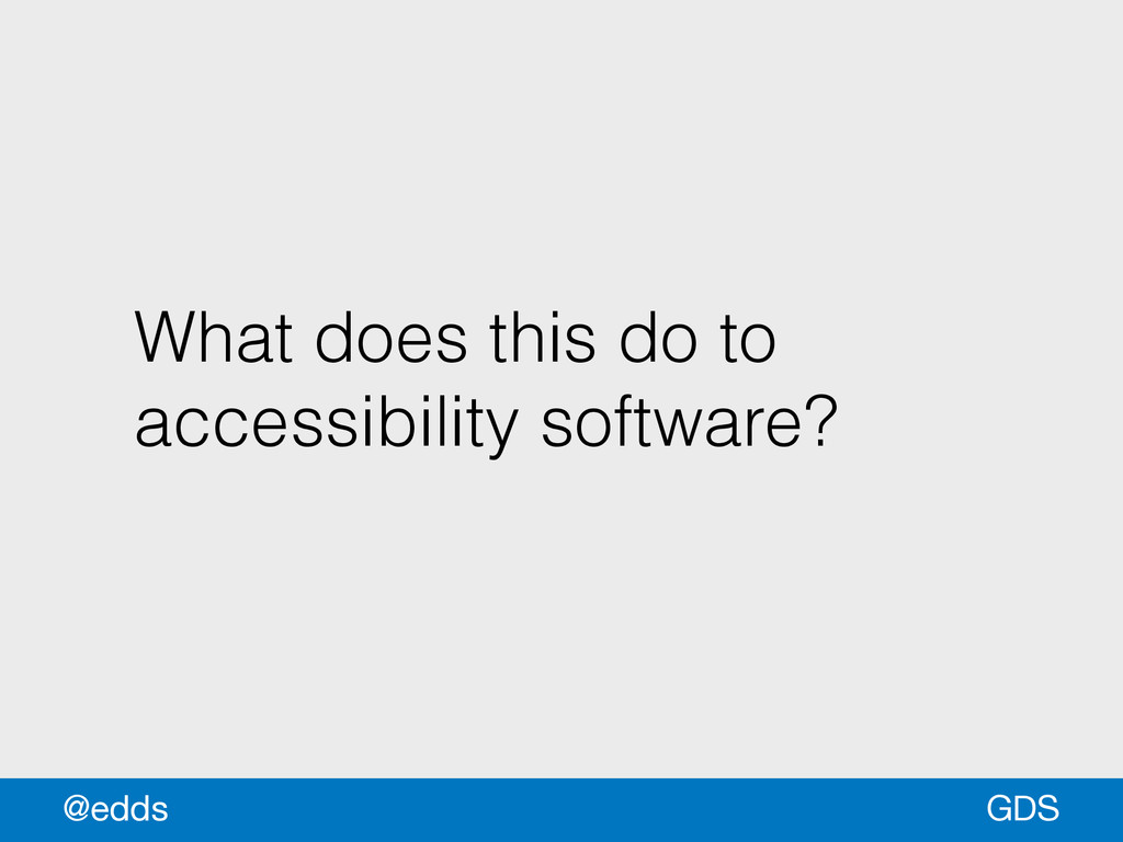 What does this do to accessibility software? GD...