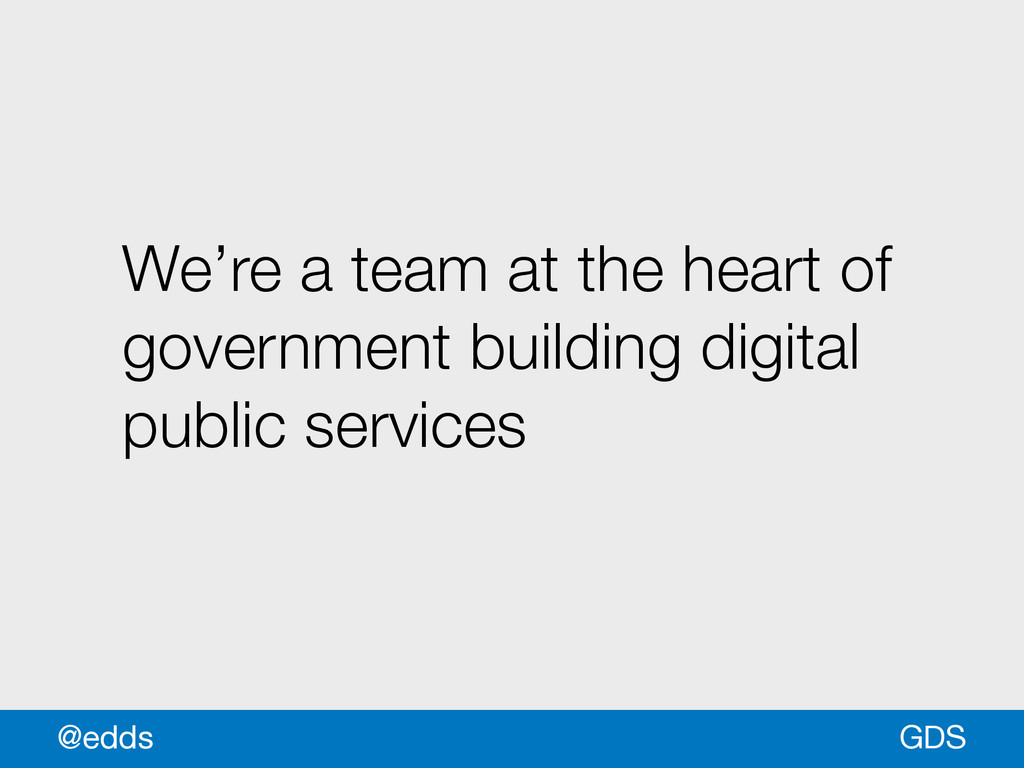 We're a team at the heart of government buildin...