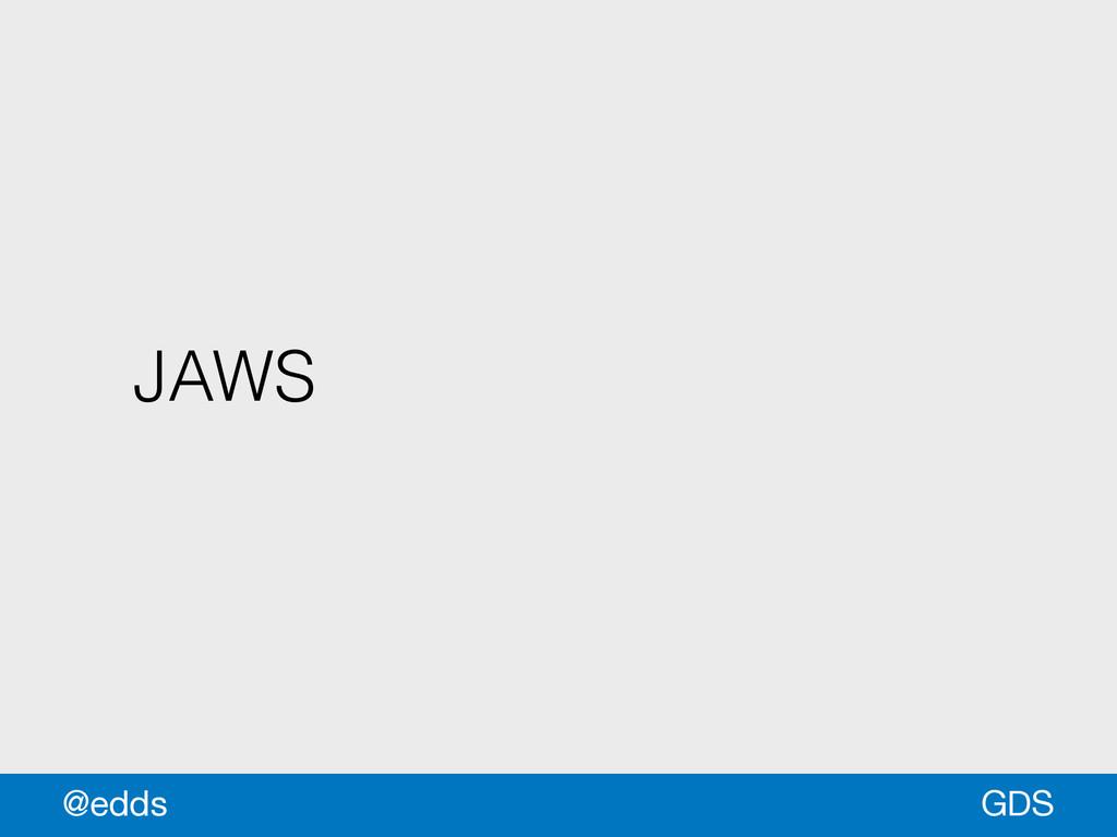 JAWS GDS @edds