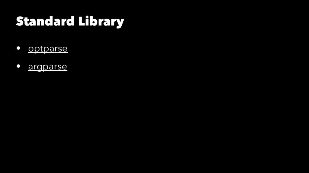 Standard Library • optparse • argparse