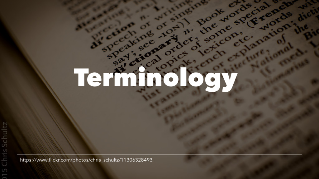Terminology https://www.flickr.com/photos/chris_...