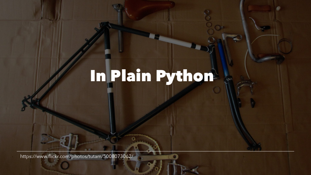In Plain Python https://www.flickr.com/photos/tu...