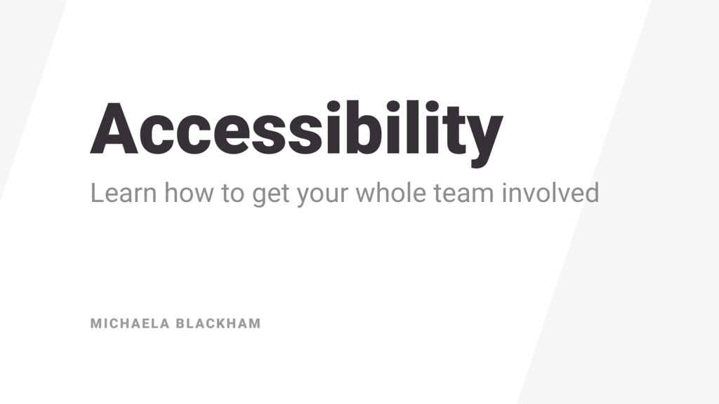 Accessibility Learn how to get your whole team ...