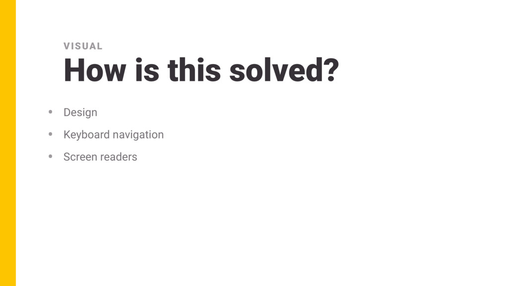 • Design • Keyboard navigation • Screen readers...