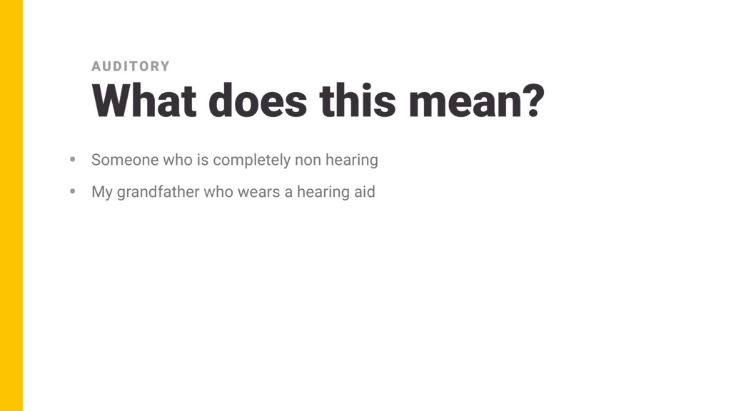 • Someone who is completely non hearing • My gr...