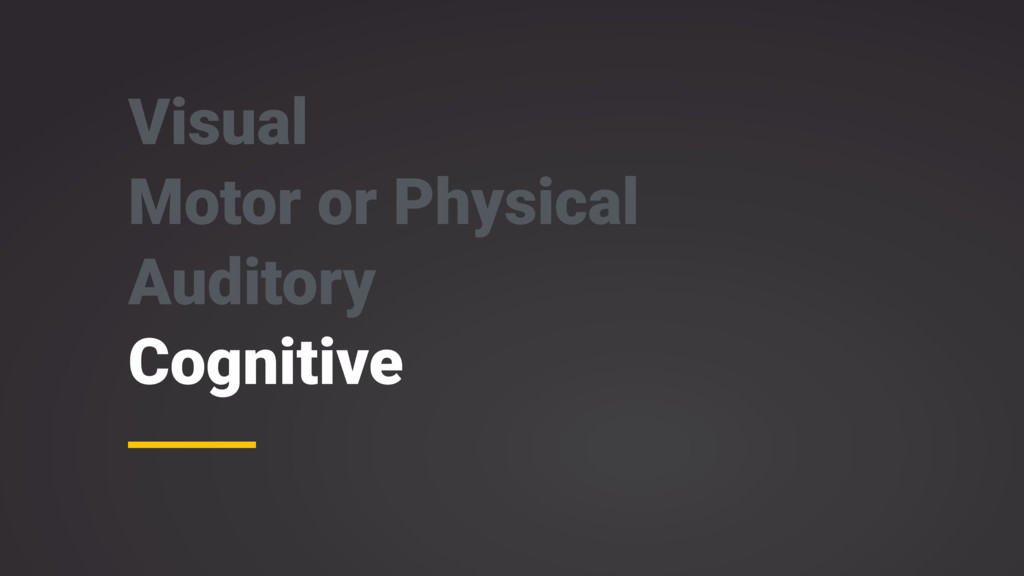 Visual Motor or Physical Auditory Cognitive