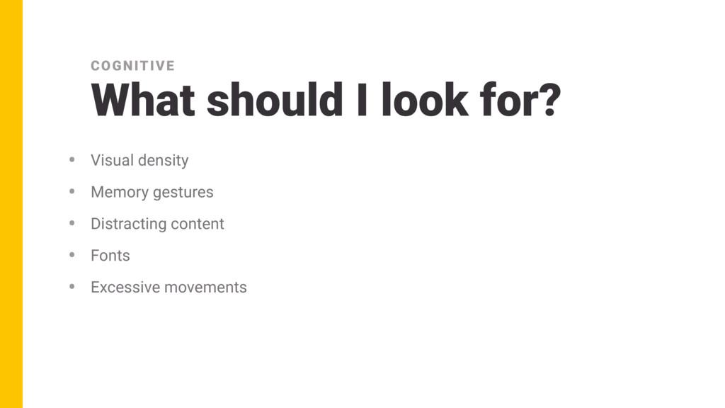 • Visual density • Memory gestures • Distractin...