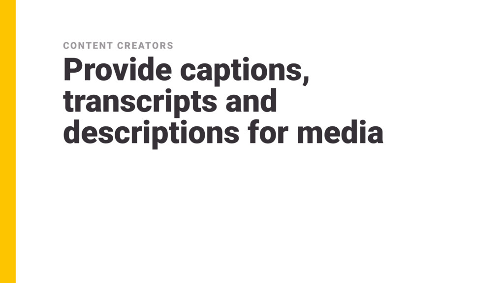 Provide captions, transcripts and descriptions ...