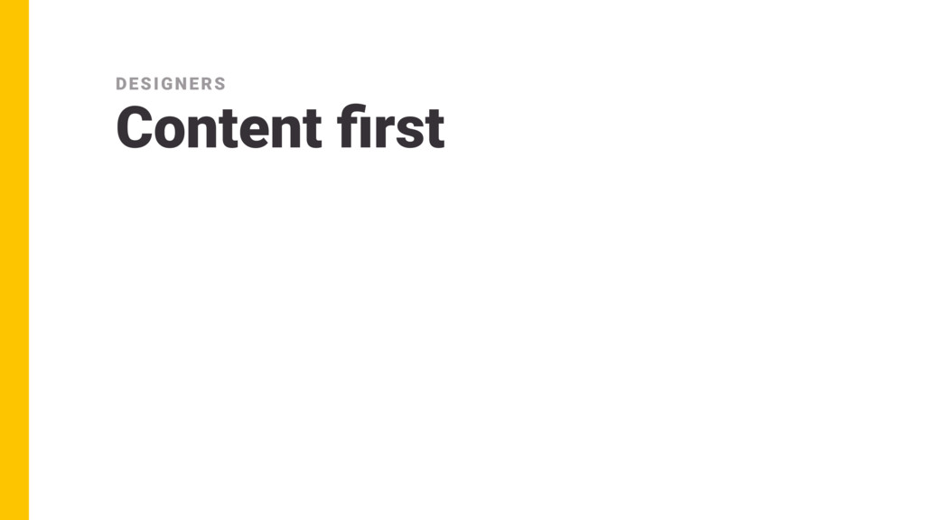 Content first DESIGNERS