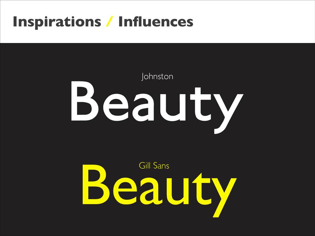 Inspirations / Influences Beauty Johnston Gill S...