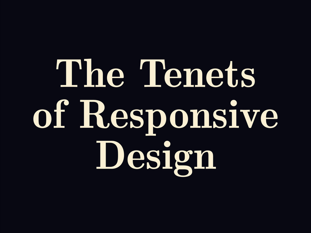 The Tenets of Responsive Design