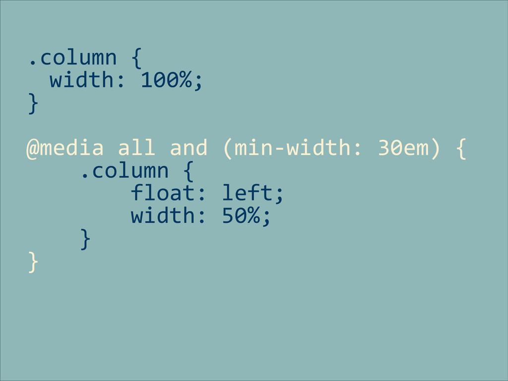 .column {    width: 100%;  } ...