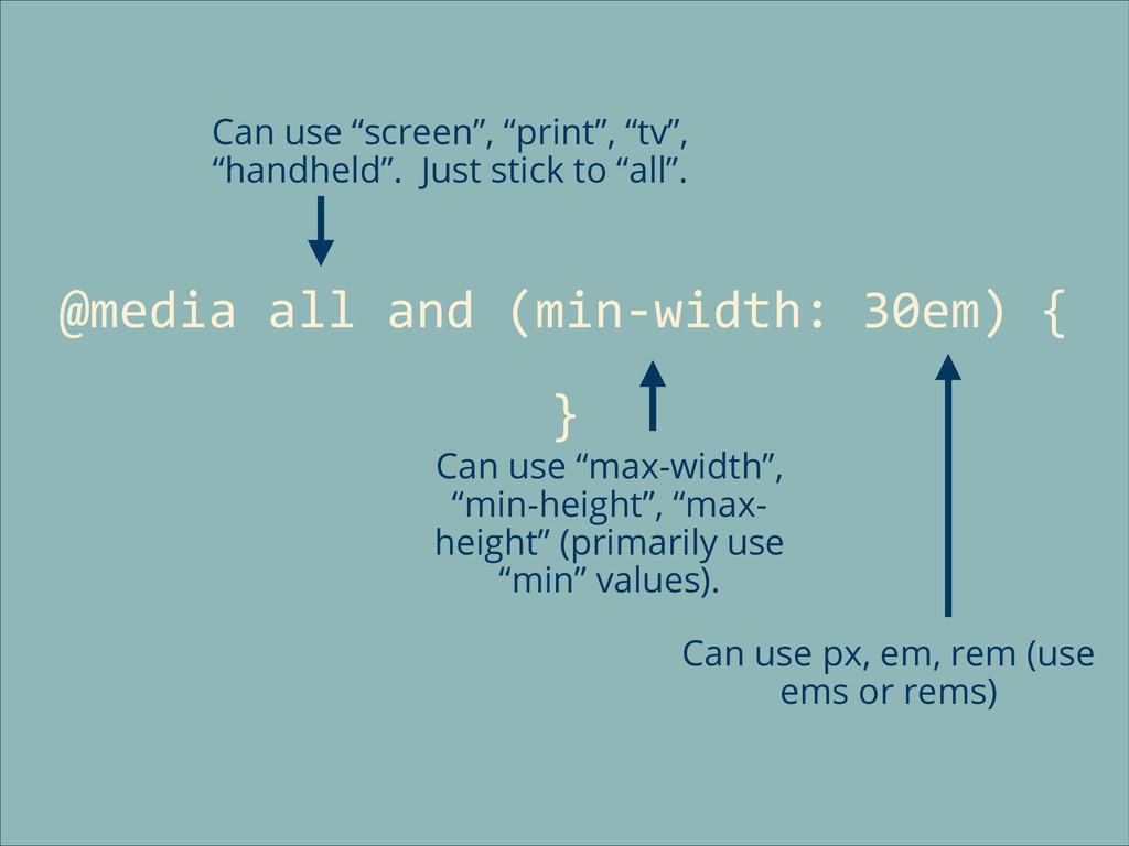 @media all and (min-‐width: 30em)...