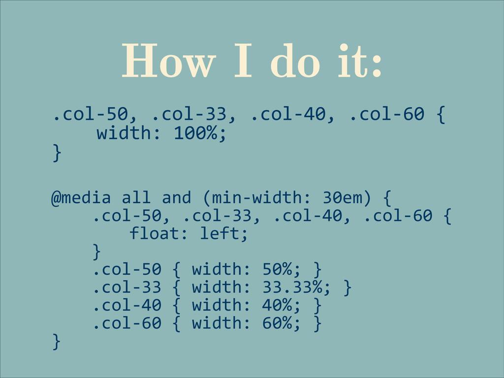 .col-‐50, .col-‐33, .col-‐40, .col-...