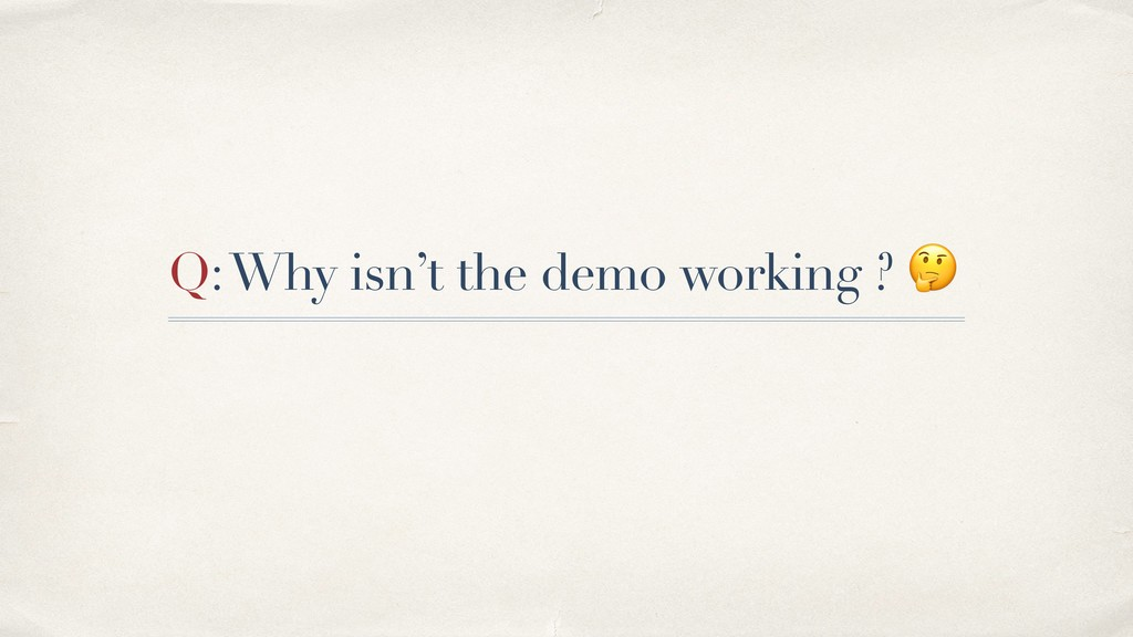 Q: Why isn't the demo working ?