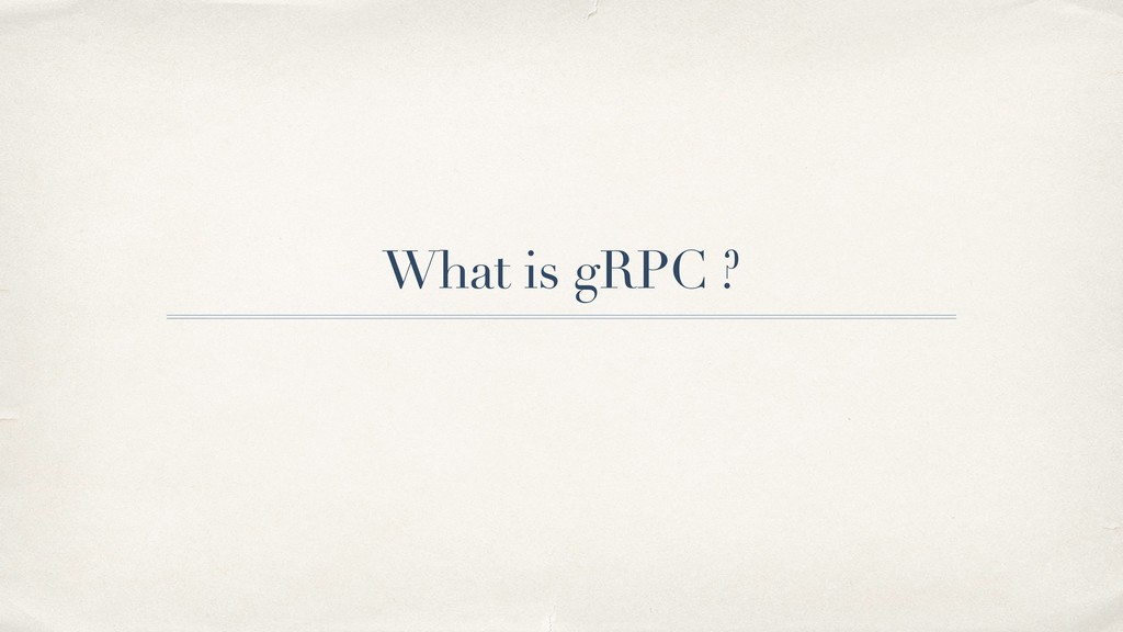 What is gRPC ?