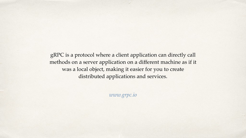 gRPC is a protocol where a client application c...
