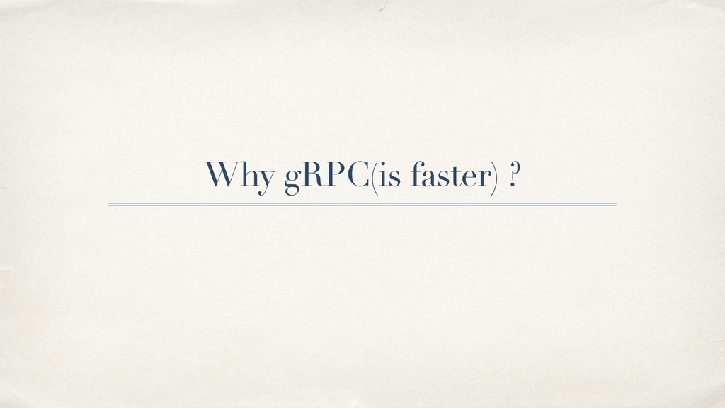 Why gRPC(is faster) ?