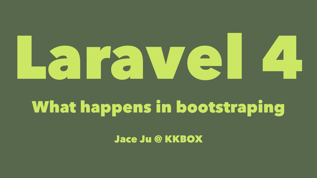 Laravel 4 What happens in bootstraping Jace Ju ...