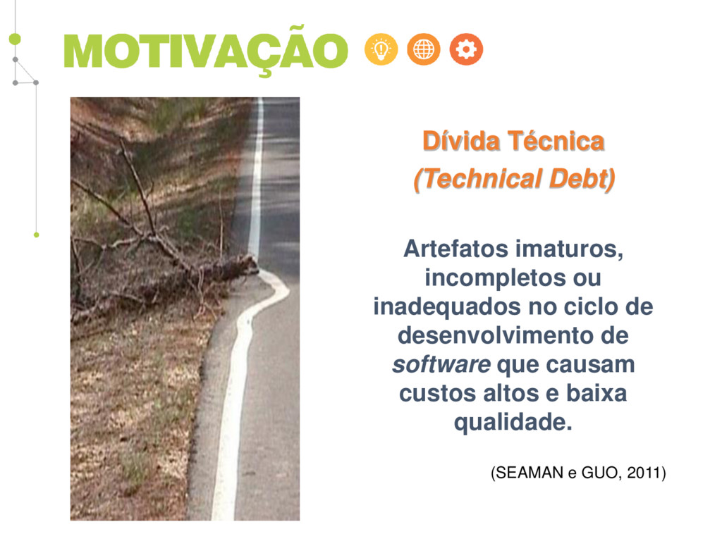 Dívida Técnica (Technical Debt) Artefatos imatu...