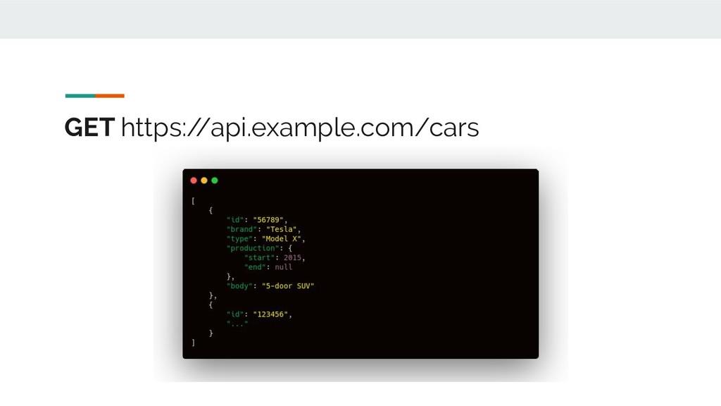 GET https:/ /api.example.com/cars
