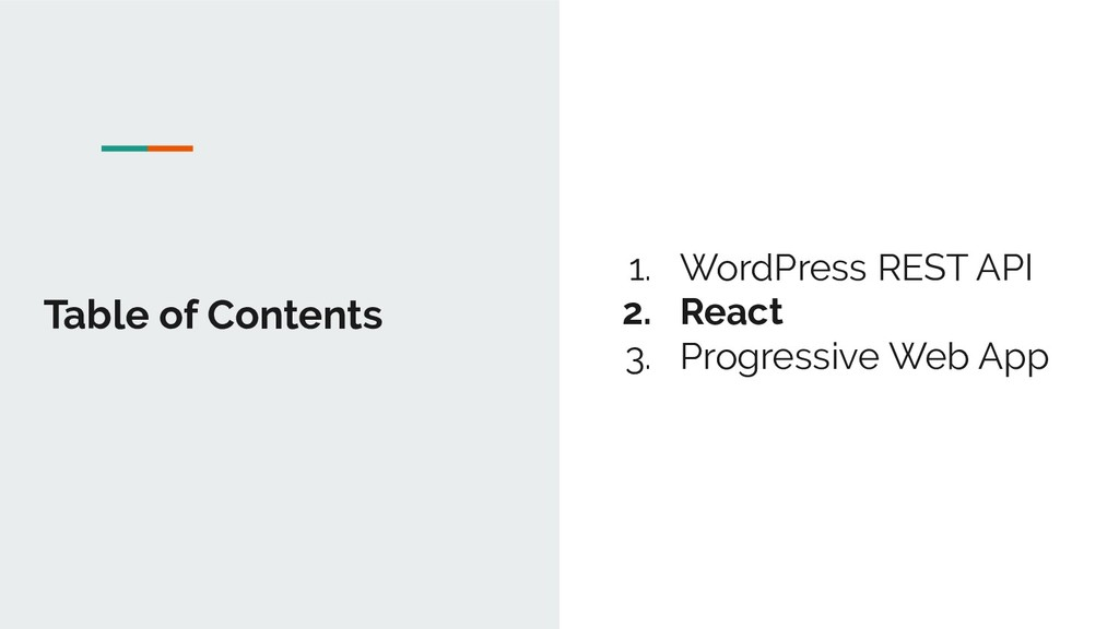 Table of Contents 1. WordPress REST API 2. Reac...