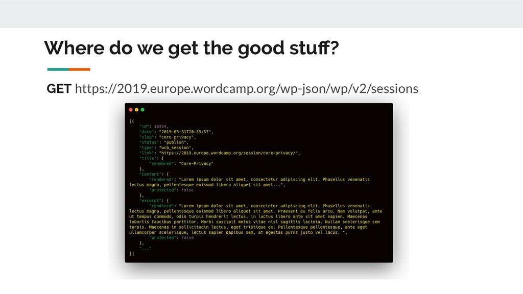 Where do we get the good stuff? GET https://2019...