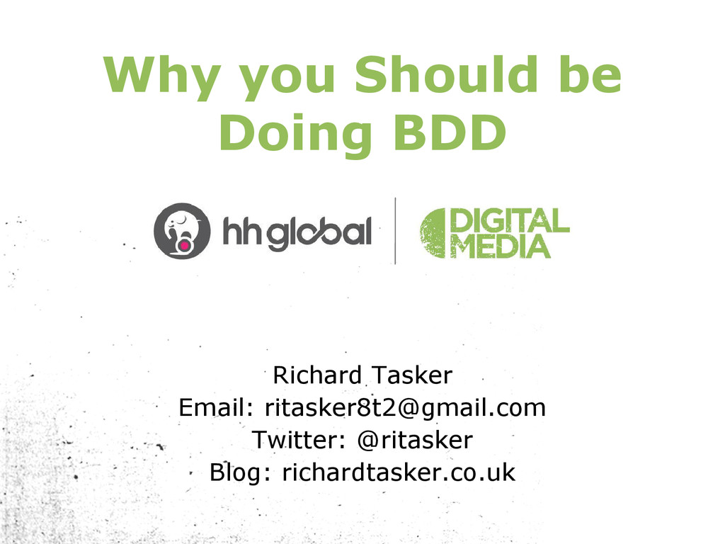 Why you Should be Doing BDD Richard Tasker Emai...