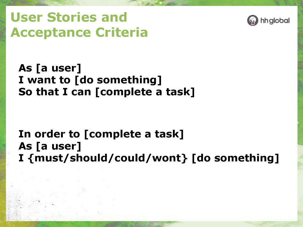 User Stories and Acceptance Criteria As [a user...