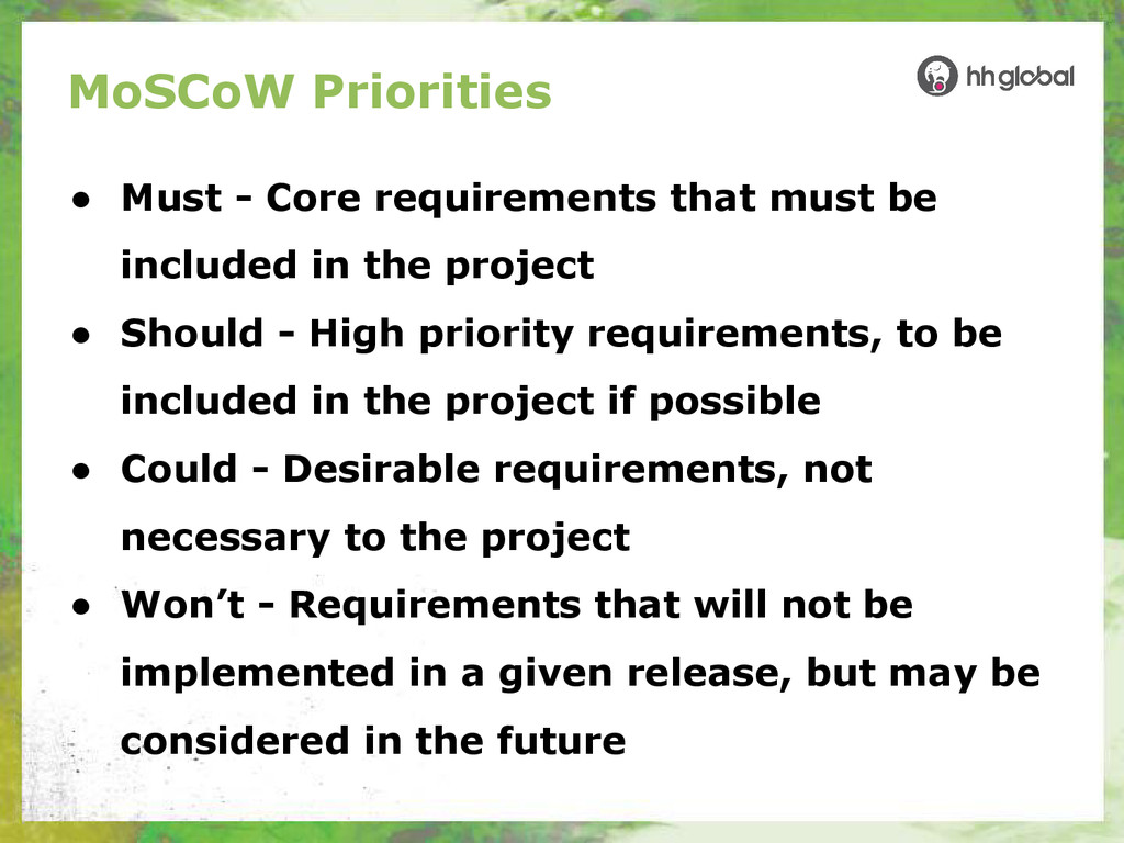 MoSCoW Priorities ● Must - Core requirements th...