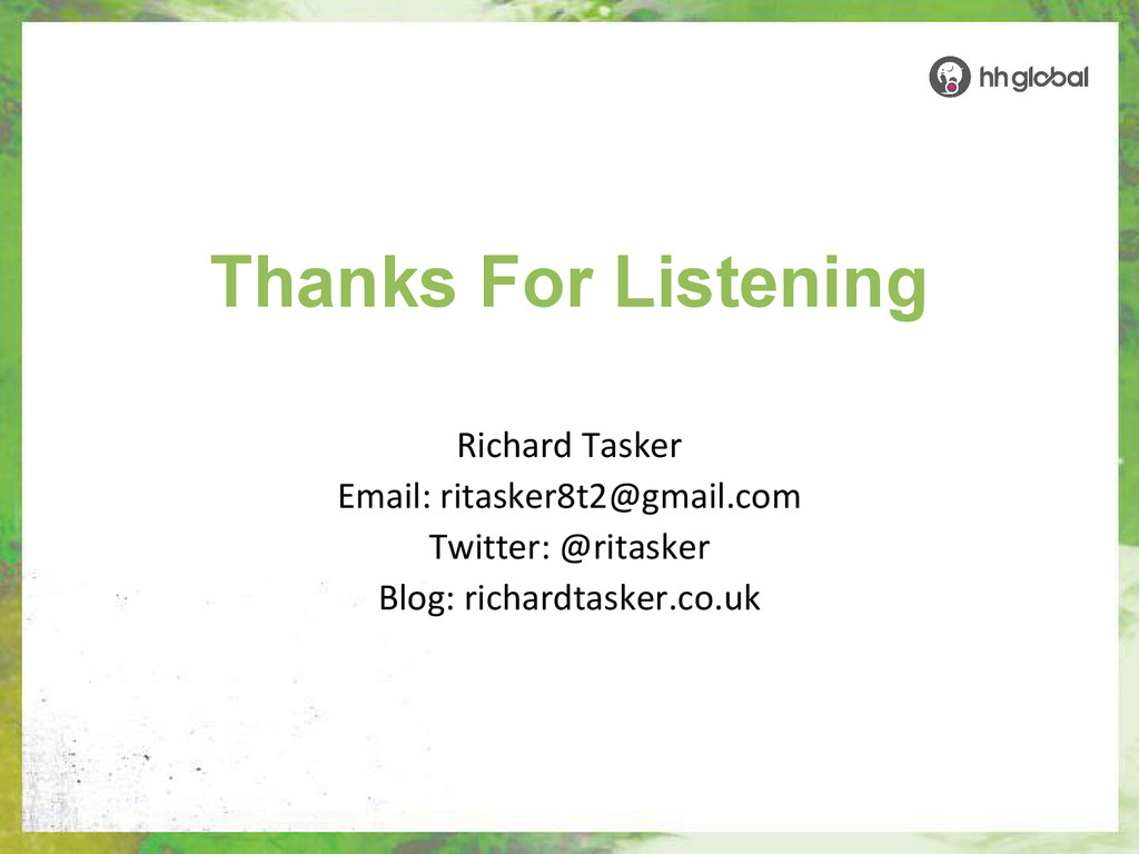 Thanks For Listening Richard Tasker Email: rita...