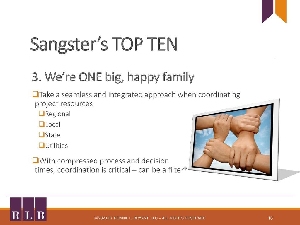 Sangster's TOP TEN 3. We're ONE big, happy fami...
