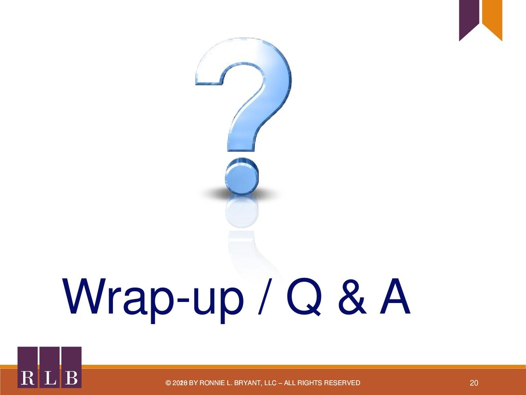 Questions B L R © 2018 BY RONNIE L. BRYANT, LLC...