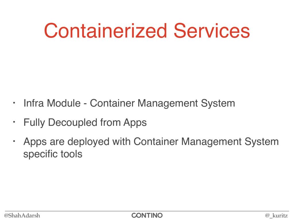 @ShahAdarsh @_kuritz Containerized Services • I...