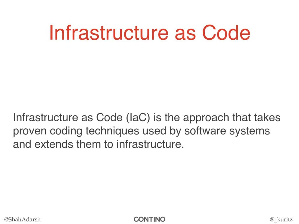 @ShahAdarsh @_kuritz Infrastructure as Code Inf...
