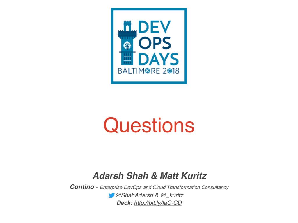 Questions Adarsh Shah & Matt Kuritz Contino - E...