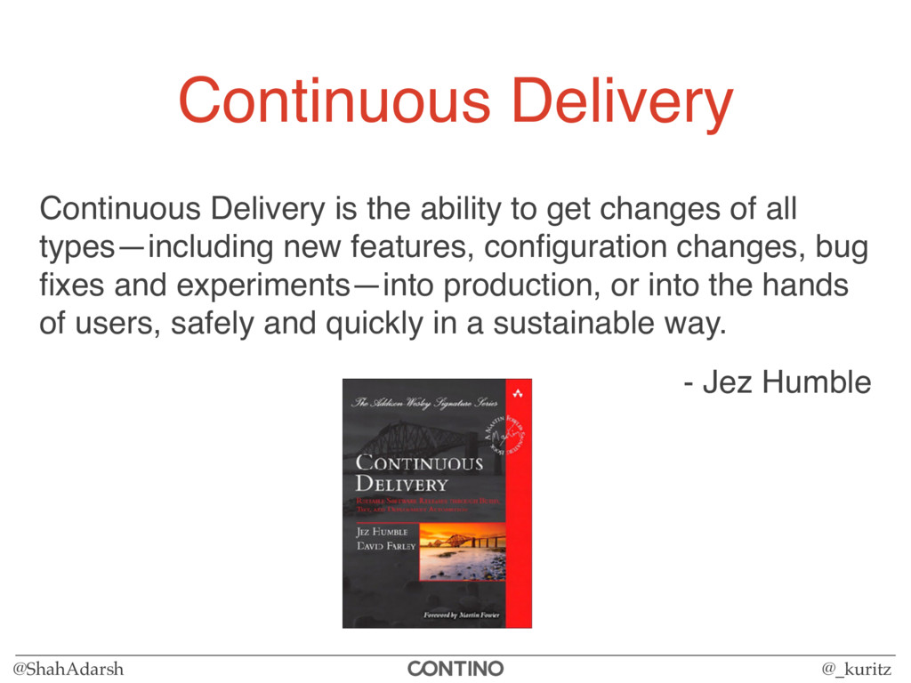 @ShahAdarsh @_kuritz Continuous Delivery Contin...