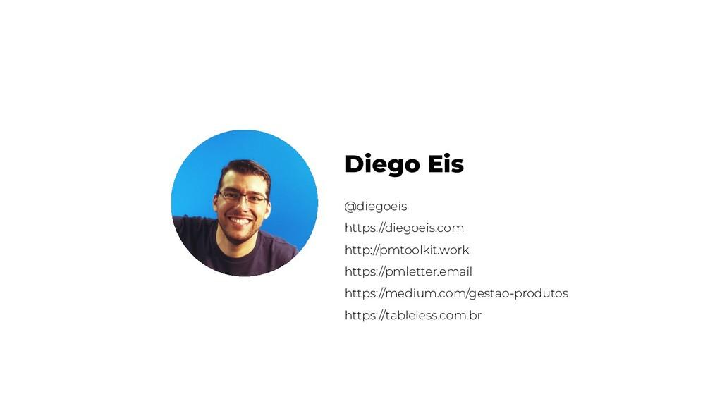Diego Eis @diegoeis https://diegoeis.com http:/...