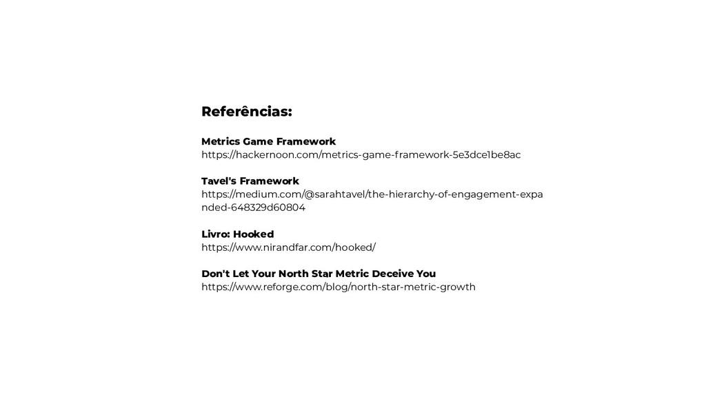 Referências: Metrics Game Framework https://hac...