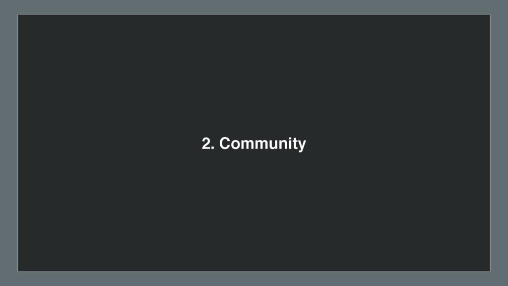 2. Community
