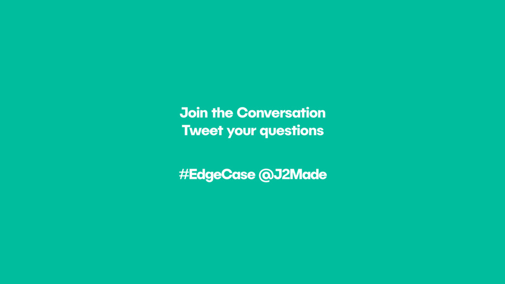 Join the Conversation Tweet your questions #Edg...